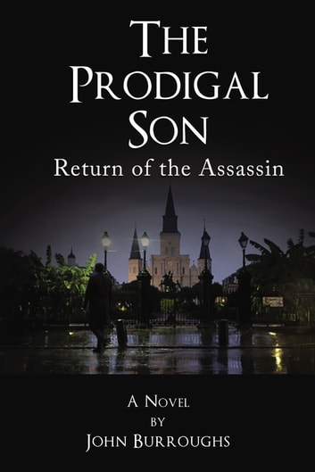The Prodigal Son - Return of the Assassin eBook by John Burroughs