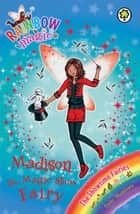 Madison the Magic Show Fairy - The Showtime Fairies Book 1 ebook by Daisy Meadows, Georgie Ripper