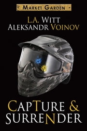 Capture & Surrender ebook by L.A. Witt,Aleksandr Voinov