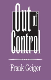 Out of Control ebook by Frank Geiger