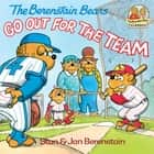 The Berenstain Bears Go Out for the Team ebook by Stan Berenstain, Jan Berenstain