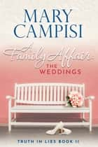 A Family Affair: The Weddings - A Novella ebook by Mary Campisi