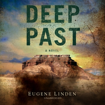 Deep Past audiobook by Eugene Linden
