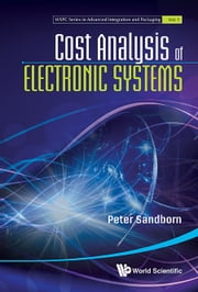 Cost Analysis of Electronic Systems ebook by Peter Sandborn