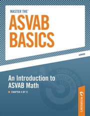 Master the ASVAB Basics--An Introduction to ASVAB Math - Chapter 4 of 12 ebook by Peterson's