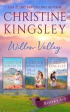 The Willow Valley Series - Books 1-3 ebook by Christine Kingsley