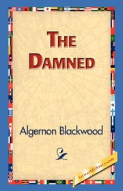 The Damned ebook by Blackwood, Algernon