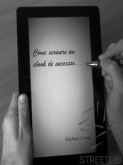 Come scrivere un ebook di successo ebook by Michael Leoni
