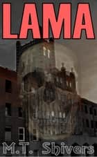 Lama ebook by M.T. Shivers