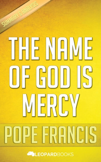 The Name of God Is Mercy by Pope Francis ebook by Leopard Books