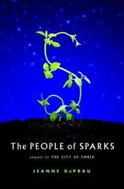 The People of Sparks - The Second Book of Ember ebook by Jeanne DuPrau