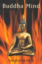 Buddha Mind ebook by Sangharakshita