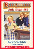 Karen's Tattletale (Baby-Sitters Little Sister #61) ebook by Ann M. Martin