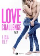 Love Challenge Vol. 4 eBook by Lisa Rey