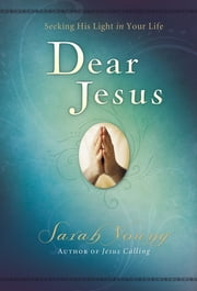 Dear Jesus - Seeking His Life in Your Life ebook by Sarah Young