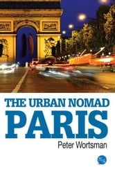 The Urban Nomad - Paris ebook by Peter Wortsman