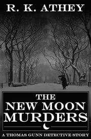 The New Moon Murders ebook by R K Athey