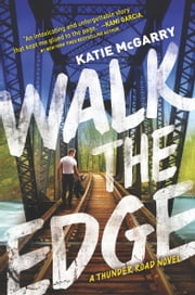 Walk the Edge ebook by Katie McGarry