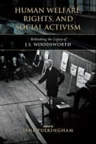 Human Welfare, Rights, and Social Activism ebook by Jane Pulkingham