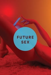 Future Sex ebook by Emily Witt