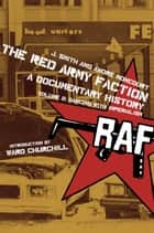 The Red Army Faction, A Documentary History - Volume 2: Dancing with Imperialism ebook by J Smith, Andre Moncourt, Ward Churchill