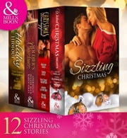 Sizzling Christmas Collection (Mills & Boon e-Book Collections) ebook by Leslie Kelly,Tawny Weber,Cara Summers,Maureen Child,Sandra Hyatt,Vicki Lewis Thompson,Jennifer LaBrecque,Rhonda Nelson,Joanne Rock,Karen Foley,et al