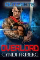 Overlord - Outcasts, #6 ebook by Cyndi Friberg
