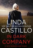 In Dark Company - A Kate Burkholder Short Mystery ebook by Linda Castillo