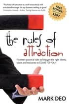 The Rules of Attraction ebook by Mark Deo