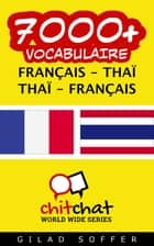 7000+ vocabulaire Français - Thaïlandais ebook by Gilad Soffer
