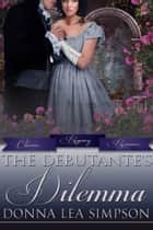 The Debutante's Dilemma ebook by Donna Lea Simpson