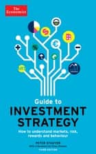 The Economist Guide to Investment Strategy (3rd Ed) ebook by The Economist,Peter Stanyer