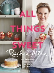All Things Sweet ebook by Rachel Allen
