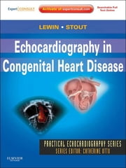 Echocardiography in Congenital Heart Disease ebook by Mark B. Lewin,Karen K Stout