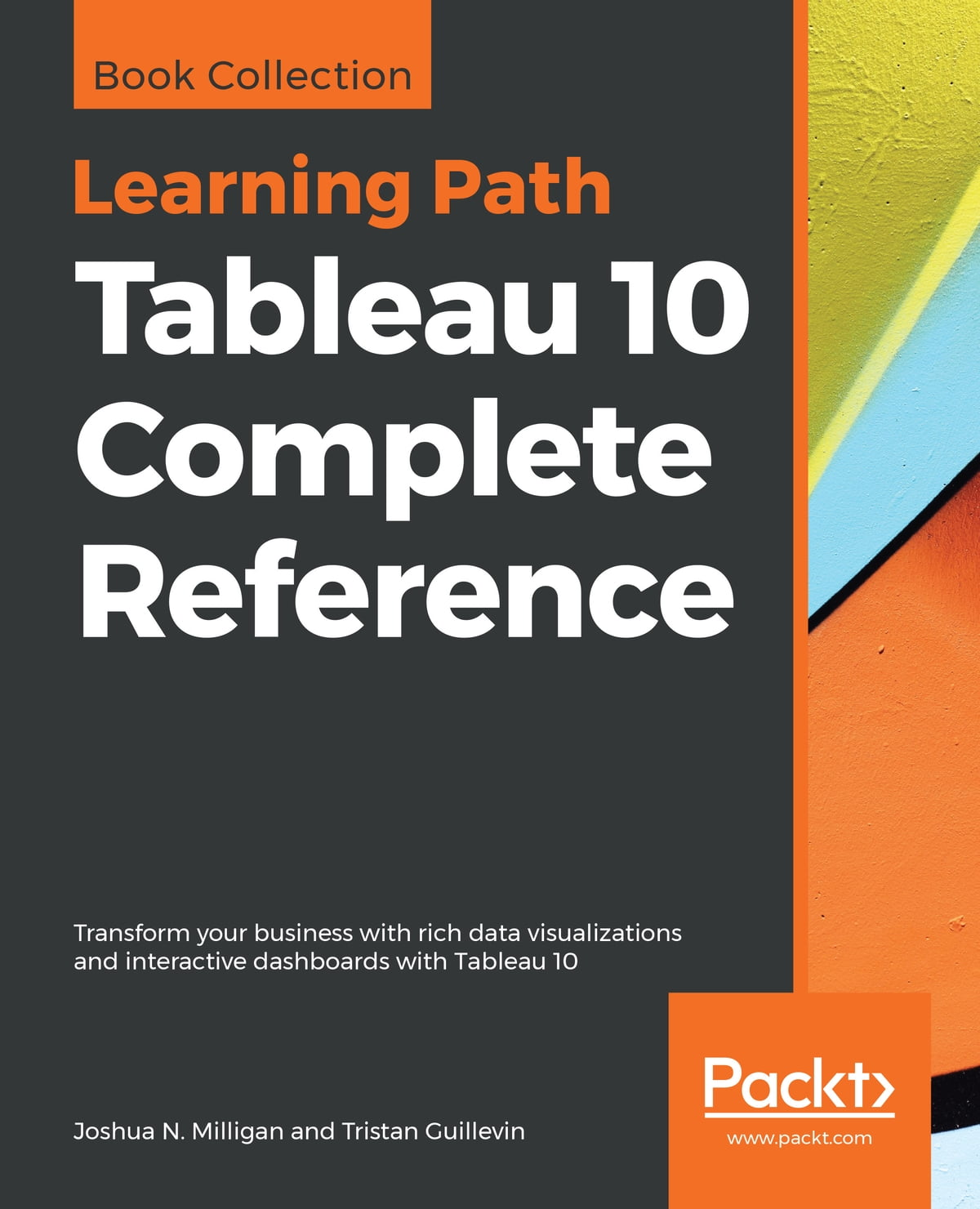 Tableau 10 Complete Reference ebook by Joshua N  Milligan - Rakuten Kobo