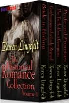 Karen Lingefelt: The Historical Romance Collection, Volume 1 ebook by Karen Lingefelt
