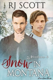 Snow in Montana ebook by RJ Scott