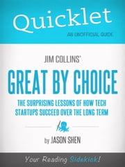 Quicklet on Jim Collins' Great By Choice: Major themes & important lessons for startups ebook by Jason Shen