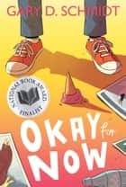 Okay for Now ebook by Gary D. Schmidt