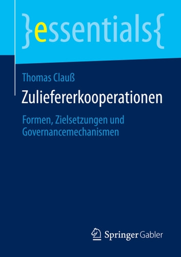 Zuliefererkooperationen - Formen, Zielsetzungen und Governancemechanismen ebook by Thomas Clauß