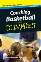 Coaching Basketball For Dummies, Mini Edition ebook by National Alliance for Youth Sports, Greg Bach