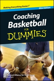 Coaching Basketball For Dummies, Mini Edition ebook by National Alliance for Youth Sports,Greg Bach