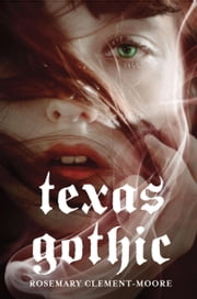 Texas Gothic ebook by Rosemary Clement-Moore