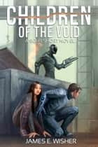 Children of the Void - A Sci-Fi Short Novel ebook by James E. Wisher