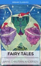Fairy Tales of Hans Christian Andersen (Dream Classics) ekitaplar by Hans Christian Andersen, Dream Classics