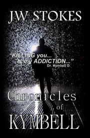 Chronicles of Kymbell ebook by J.W. Stokes