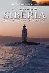 Siberia - A Cultural History ebook by Anthony Haywood