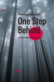 One Step Behind ebook by Henning Mankell, Ebba Segerberg