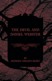 The Devil and Daniel Webster ebook by Stephen Vincent Benét