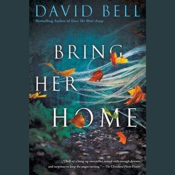 Bring Her Home audiobook by David Bell